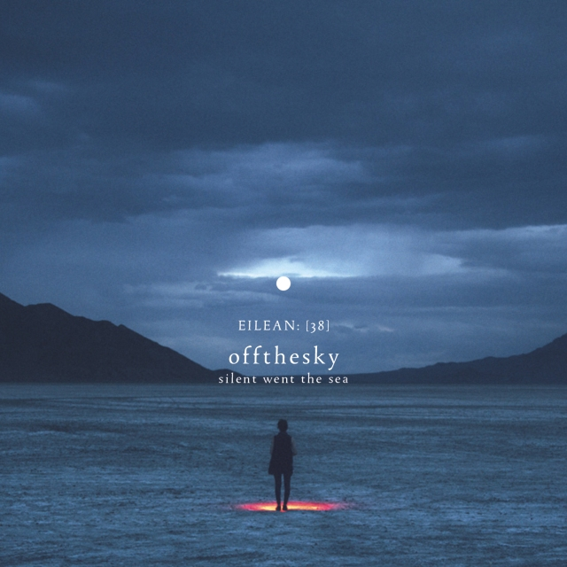 Offthesky - Silent Went The Sea - EILEAN_38-OFFTHESKY-COVER
